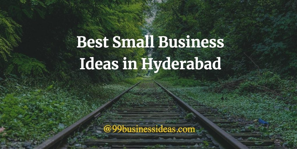 small business ideas in hyderabad